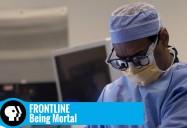 FRONTLINE: Being Mortal