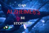 NOVA: Can Alzheimer's Be Stopped
