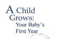 A Child Grows: First Year (Revised)