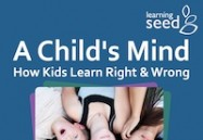 A Child's Mind: How Kids Learn Right & Wrong