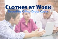 Clothes at Work: Decoding Office Dress Codes