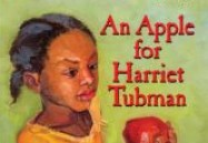 An Apple for Harriet Tubman