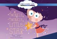 Twinkle, Twinkle, Little Star & Star Light, Star Bright