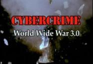 Cybercrime: World Wide War 3.0