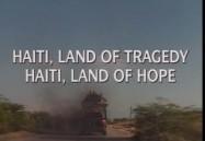 Haiti: Land of Tragedy, Land of Hope