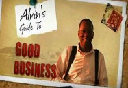 Alvin's Guide to Good Business: Case Studies in Social Entrepreneurship