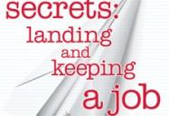 Secrets: Landing and Keeping a Job