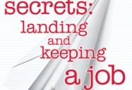 Secrets: Landing and Keeping a Job