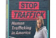 Stop Traffick: Human Trafficking in America