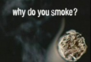No Ifs, Ands Or Butts: Smoking Kills