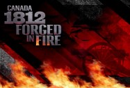 Canada 1812: Forged in Fire (French Version)