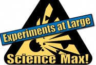Science Max: Experiments at Large