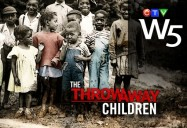 The Throwaway Children: W5
