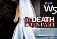 'Til Death Do Us Part: W5