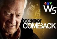 Gordie's Comeback: W5
