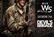 The Devil's Brigade: W5