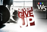 Never Give Up: W5
