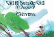 Will It Rain or Will It Snow?: Weather