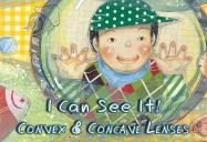 I Can See It!: Convex & Concave Lenses