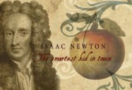Isaac Newton: The Smartest Kid in Town