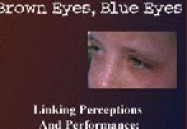 Brown Eyes, Blue Eyes: Linking Perceptions & Performance Facilitator Guide Package