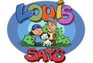 Louis Says Series