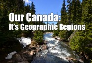 Our Canada: It's Geographic Regions