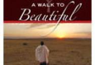 A Walk to Beautiful