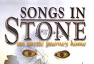 John Houston Trilogy- Part 1: Songs in Stone - An Arctic Journey Home