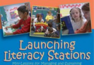 Launching Literacy Stations: Mini-Lessons for Managing and Sustaining Independent Work