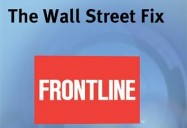 THE WALL STREET FIX: FRONTLINE