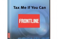 Frontline: Tax Me If You Can