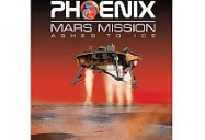 Phoenix Mars Mission: Ashes to Ice
