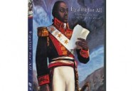 Egalite for All: Toussaint Louverture and the Haitian Revolution