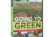 Going to Green: Disc Four: Implementing Urban Greening