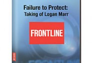 Failure To Protect: The Taking of Logan Marr & The Caseworker Files: Frontline