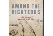 Among the Righteous: Lost Stories from the Holocaust in Arab Lands