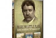 Make No Little Plans: Daniel Burnham and the American City