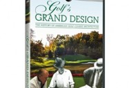 Golf's Grand Design - The History of American Golf Course Architecture