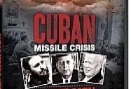 Cuban Missile Crisis: Three Men Go to War