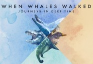 When Whales Walked: Journeys in Deep Time