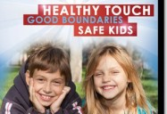 Healthy Touch, Good Boundaries, Safe Kids