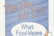 The Way We Eat: What Food Means