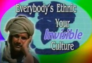 Everybody's Ethnic: Your Invisible Culture