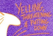 Yelling, Threatening & Putting Down