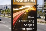 POSITIONING: How Advertising Shapes Perception