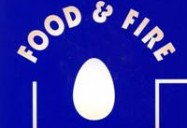 Food & Fire: The Science (& Magic) Of Cooking