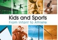 Kids & Sports: From Infant to Athlete