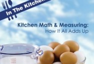 Kitchen Math and Measuring: How It All Adds Up