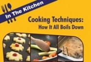 Cooking Techniques - How It All Boils Down: In the Kitchen Series